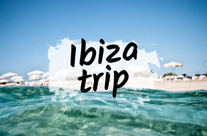 Summer Ibiza trip