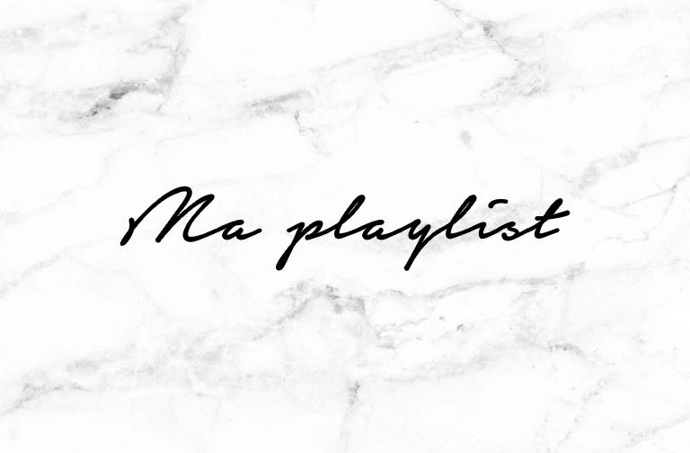 Dans mes écouteurs – Ma playlist !