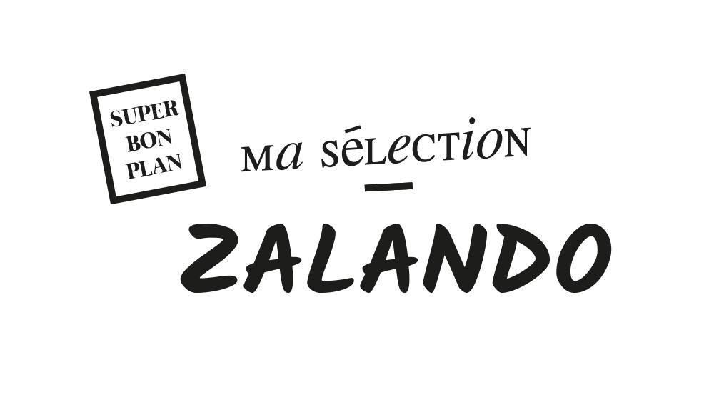 SUPER BON PLAN >> Ma séléction PRÉSOLDES ZALANDO ! -30% pendant 48h